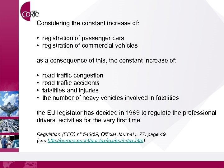 Considering the constant increase of: • registration of passenger cars • registration of commercial