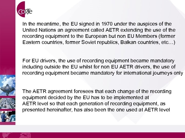 In the meantime, the EU signed in 1970 under the auspices of the United