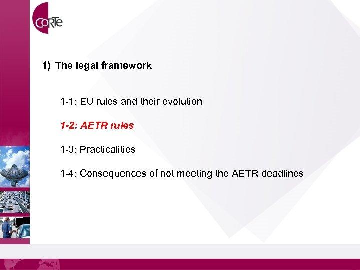 1) The legal framework 1 -1: EU rules and their evolution 1 -2: AETR