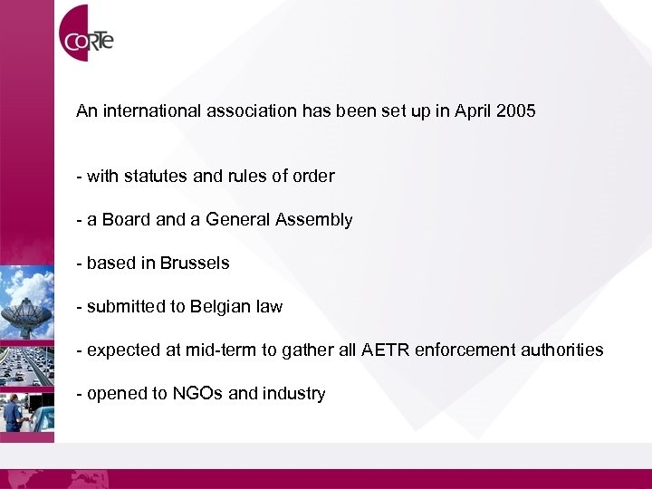 An international association has been set up in April 2005 - with statutes and