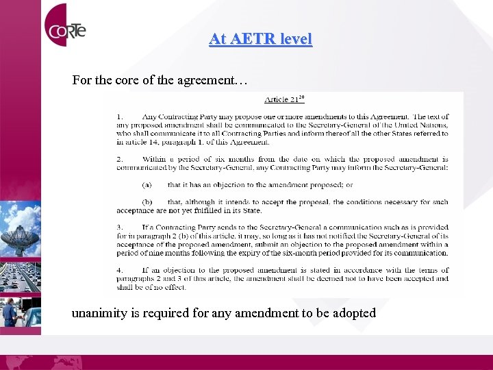 At AETR level For the core of the agreement… unanimity is required for any