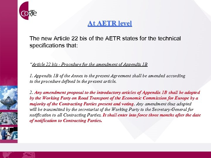 At AETR level The new Article 22 bis of the AETR states for the