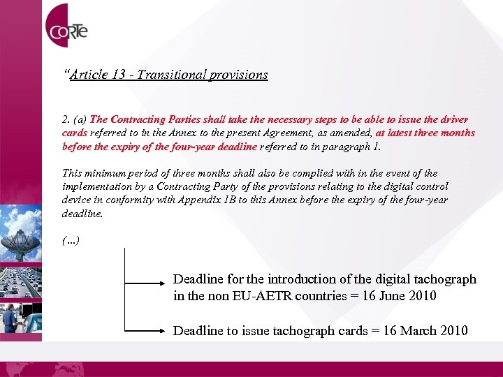 """""""Article 13 - Transitional provisions 2. (a) The Contracting Parties shall take the necessary"""