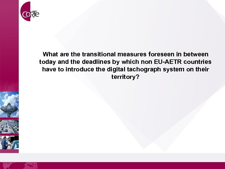 What are the transitional measures foreseen in between today and the deadlines by which