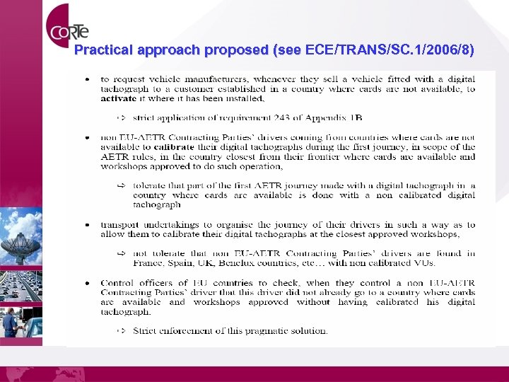 Practical approach proposed (see ECE/TRANS/SC. 1/2006/8)