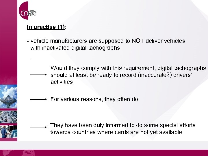 In practise (1): - vehicle manufacturers are supposed to NOT deliver vehicles with inactivated