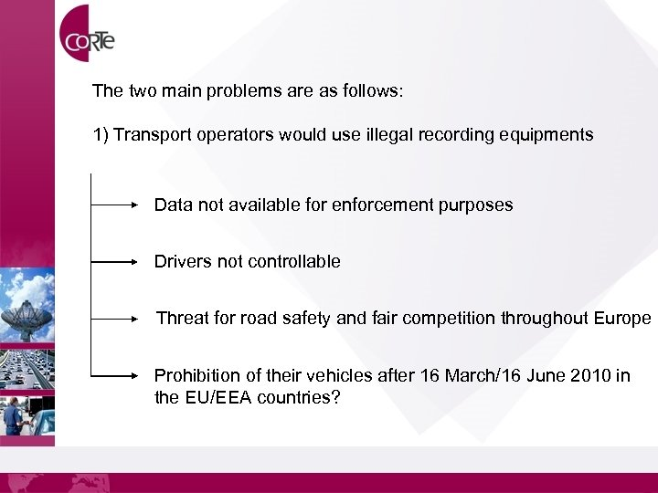 The two main problems are as follows: 1) Transport operators would use illegal recording