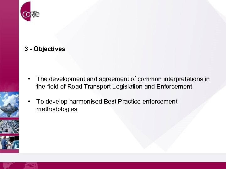 3 - Objectives • The development and agreement of common interpretations in the field