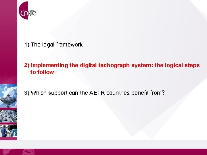 1) The legal framework 2) Implementing the digital tachograph system: the logical steps to