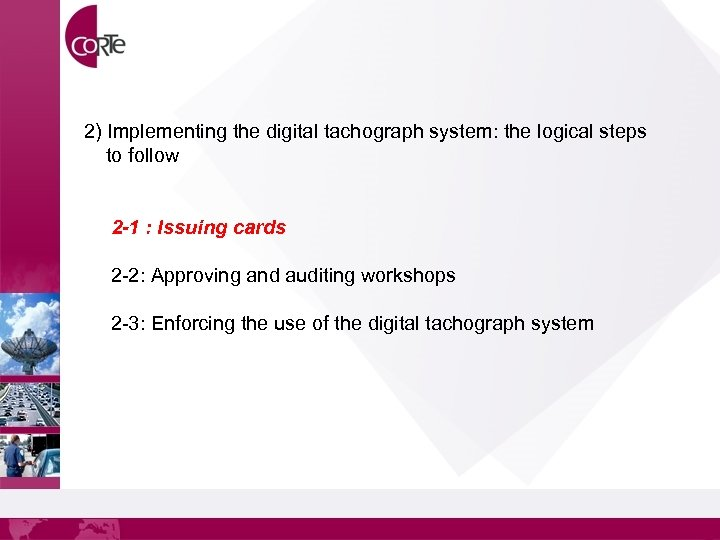 2) Implementing the digital tachograph system: the logical steps to follow 2 -1 :