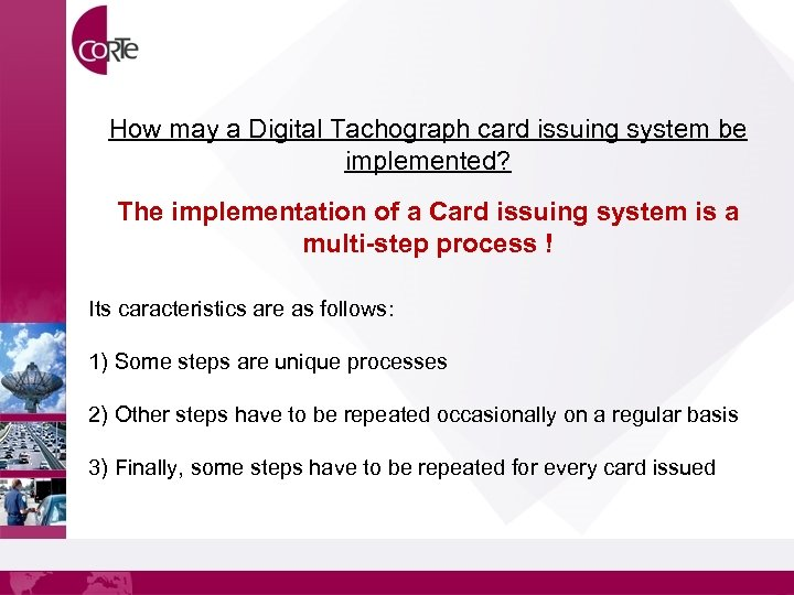 How may a Digital Tachograph card issuing system be implemented? The implementation of a