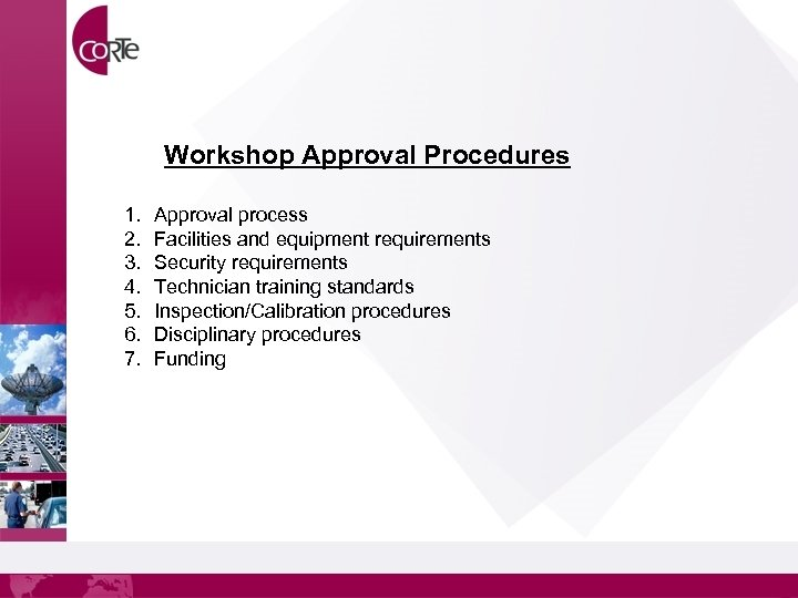 Workshop Approval Procedures 1. 2. 3. 4. 5. 6. 7. Approval process Facilities and