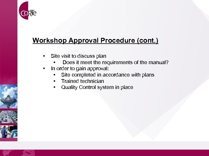 Workshop Approval Procedure (cont. ) • • Site visit to discuss plan • Does