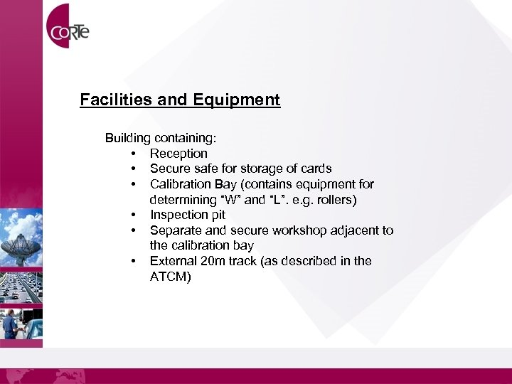 Facilities and Equipment Building containing: • Reception • Secure safe for storage of cards