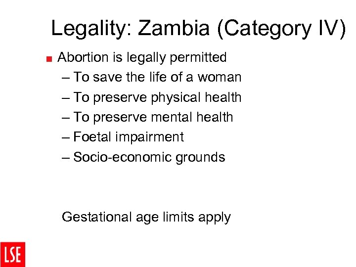 Legality: Zambia (Category IV) < Abortion is legally permitted – To save the life