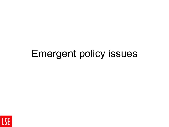 Emergent policy issues