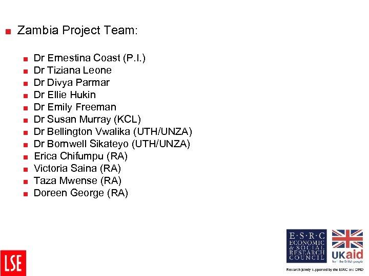 < Zambia Project Team: < < < Dr Ernestina Coast (P. I. ) Dr