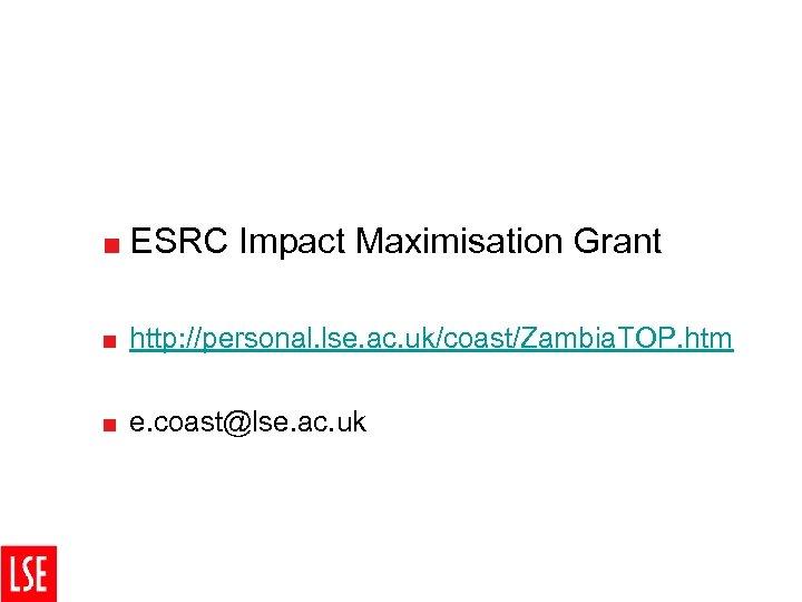 < ESRC Impact Maximisation Grant < http: //personal. lse. ac. uk/coast/Zambia. TOP. htm <