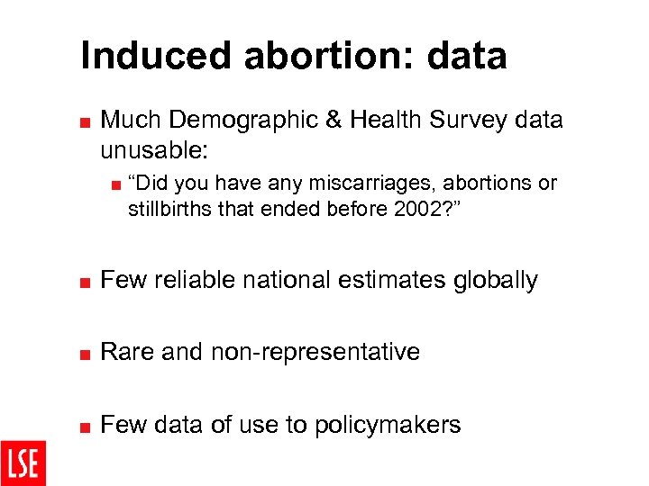 "Induced abortion: data < Much Demographic & Health Survey data unusable: < ""Did you"