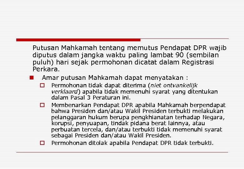 Putusan Mahkamah tentang memutus Pendapat DPR wajib diputus dalam jangka waktu paling lambat 90