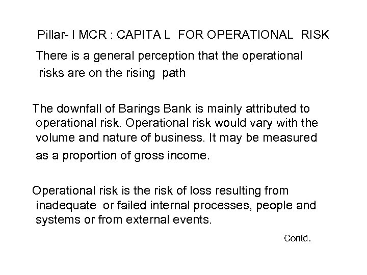 Pillar- I MCR : CAPITA L FOR OPERATIONAL RISK There is a general perception