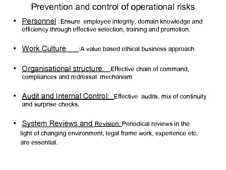 Prevention and control of operational risks • Personnel : Ensure employee integrity, domain knowledge