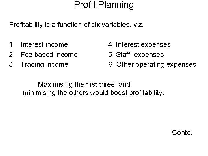 Profit Planning Profitability is a function of six variables, viz. 1 2 3 Interest