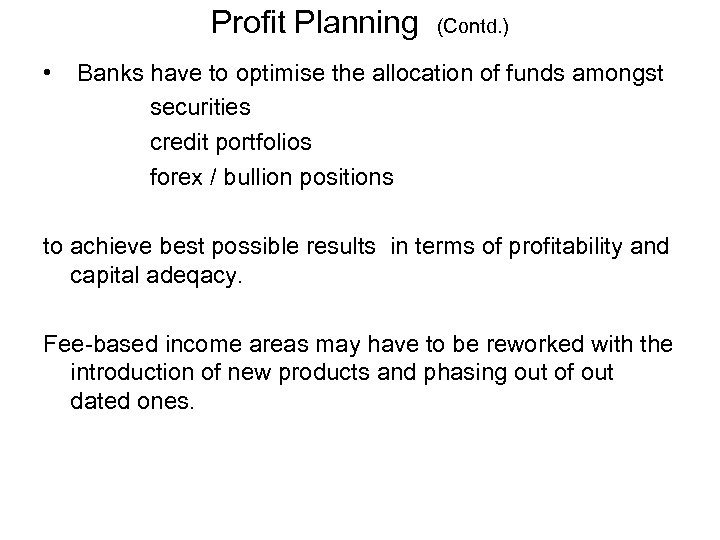 Profit Planning • (Contd. ) Banks have to optimise the allocation of funds amongst