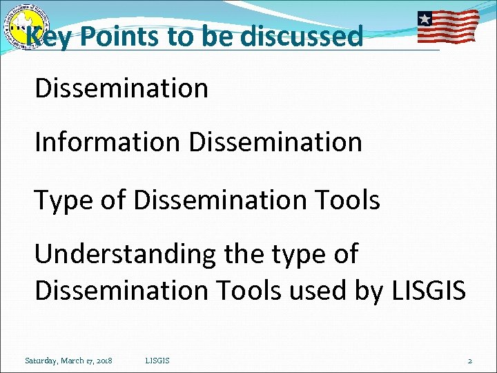 Key Points to be discussed Dissemination Information Dissemination Type of Dissemination Tools Understanding the
