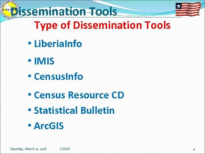 Dissemination Tools Type of Dissemination Tools • Liberia. Info • IMIS • Census. Info