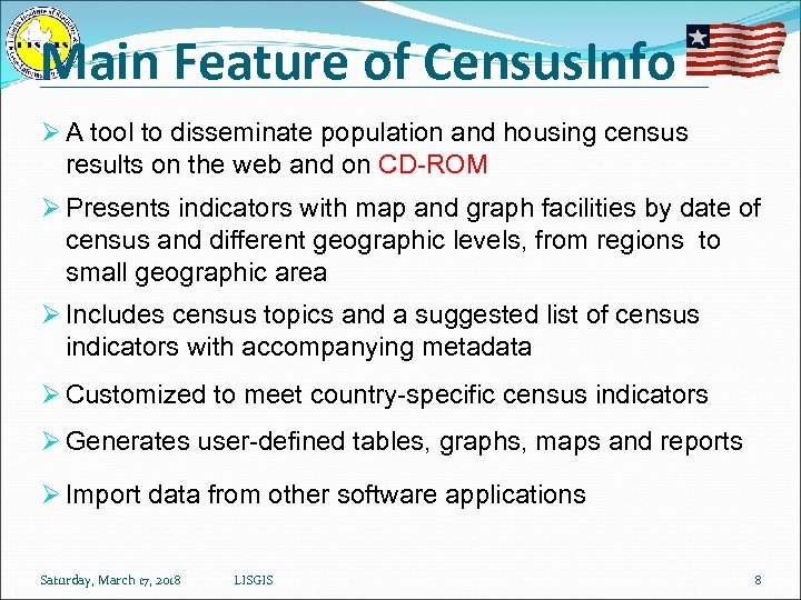Main Feature of Census. Info Ø A tool to disseminate population and housing census