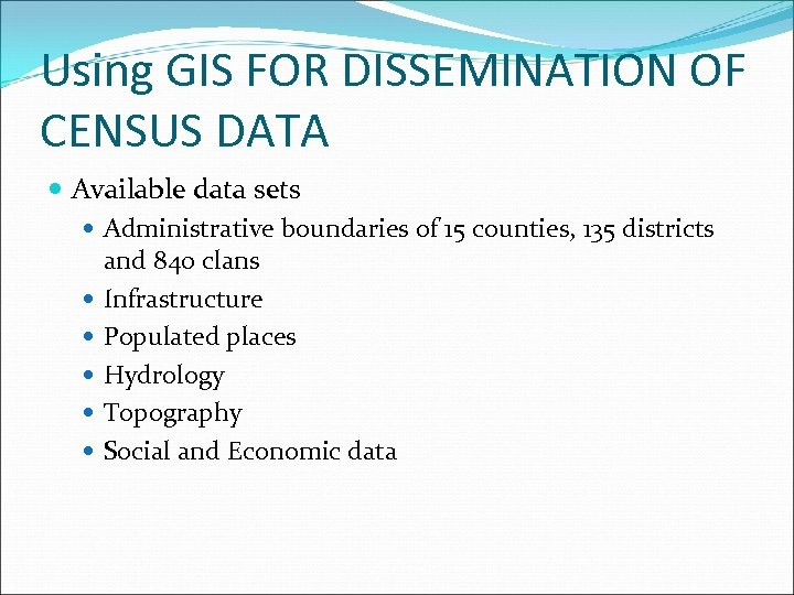 Using GIS FOR DISSEMINATION OF CENSUS DATA Available data sets Administrative boundaries of 15