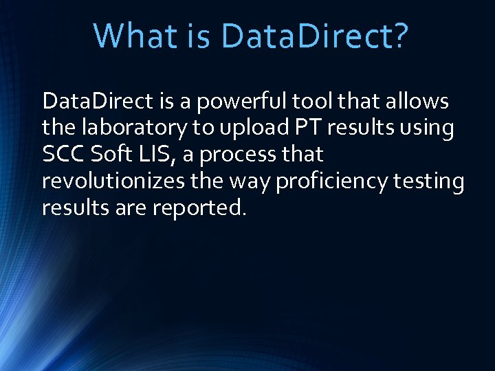 What is Data. Direct? Data. Direct is a powerful tool that allows the laboratory