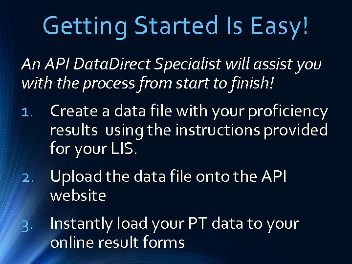 Getting Started Is Easy! An API Data. Direct Specialist will assist you with the