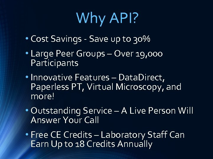 Why API? • Cost Savings - Save up to 30% • Large Peer Groups