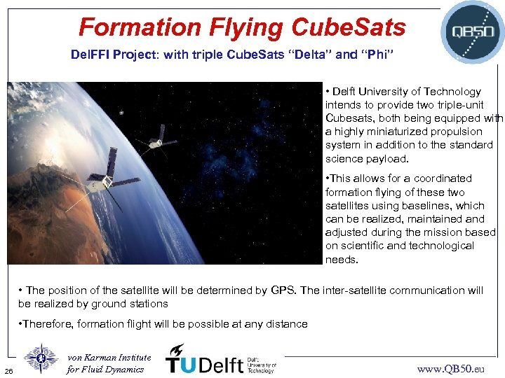 """Formation Flying Cube. Sats Del. FFI Project: with triple Cube. Sats """"Delta"""" and """"Phi"""""""
