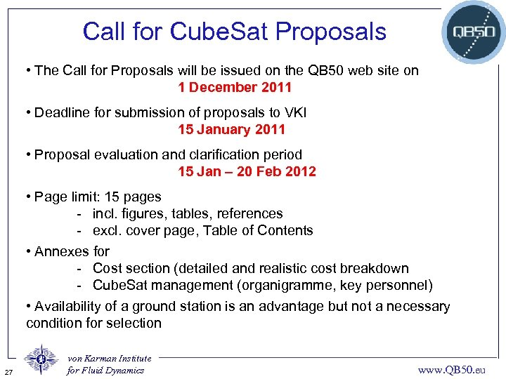 Call for Cube. Sat Proposals • The Call for Proposals will be issued on