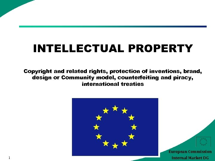 INTELLECTUAL PROPERTY Copyright and related rights, protection of inventions, brand, design or Community model,
