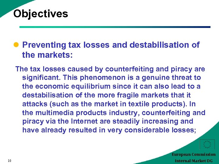 Objectives l Preventing tax losses and destabilisation of the markets: The tax losses caused