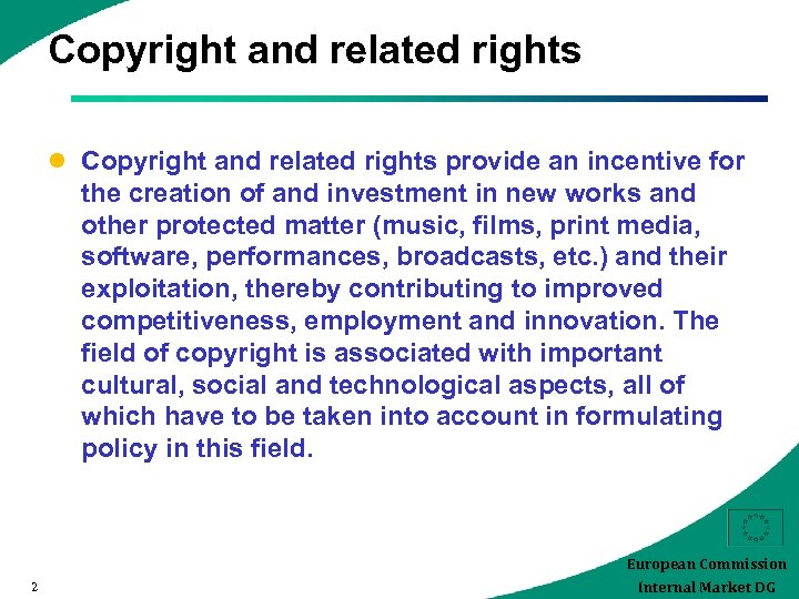 Copyright and related rights l Copyright and related rights provide an incentive for the