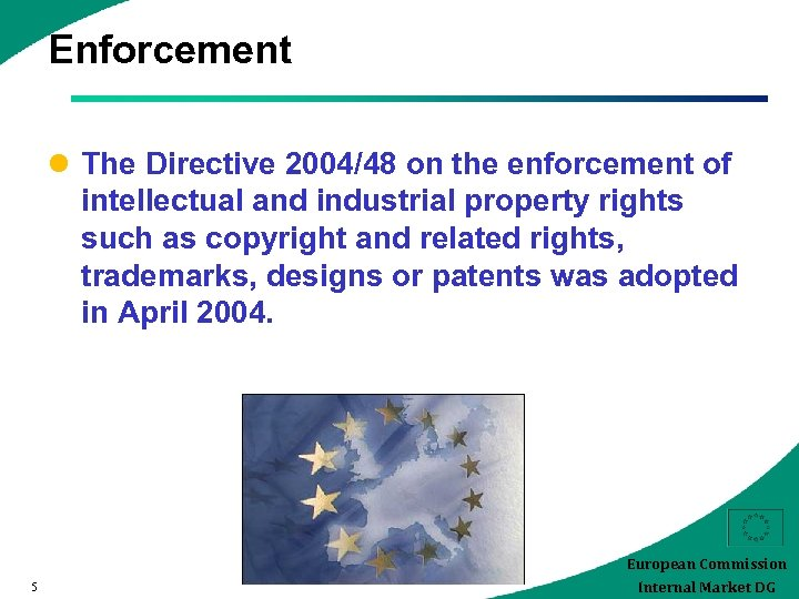 Enforcement l The Directive 2004/48 on the enforcement of intellectual and industrial property rights