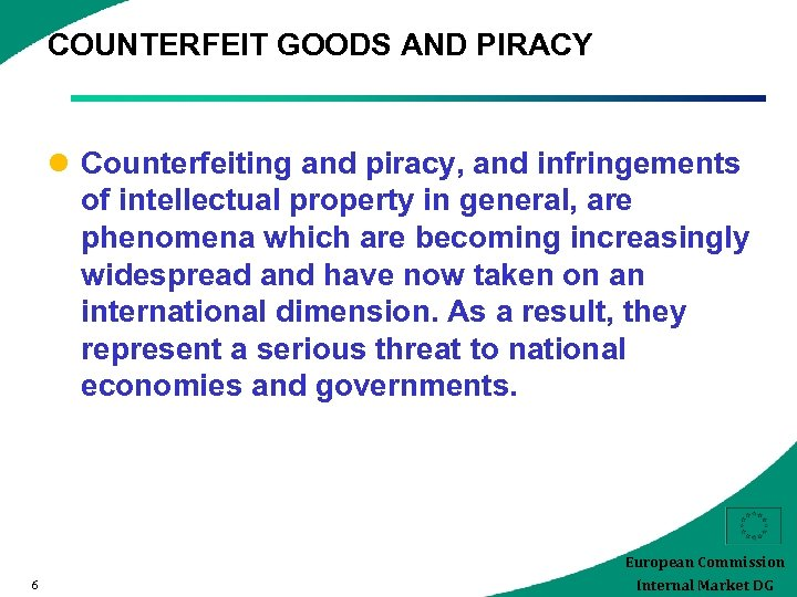 COUNTERFEIT GOODS AND PIRACY l Counterfeiting and piracy, and infringements of intellectual property in
