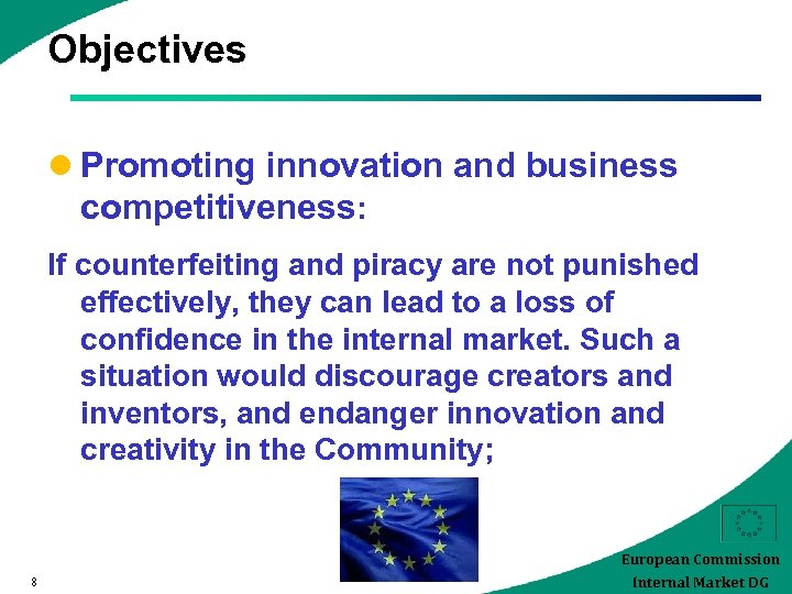Objectives l Promoting innovation and business competitiveness: If counterfeiting and piracy are not punished