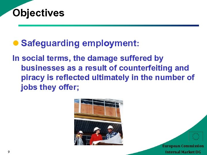 Objectives l Safeguarding employment: In social terms, the damage suffered by businesses as a