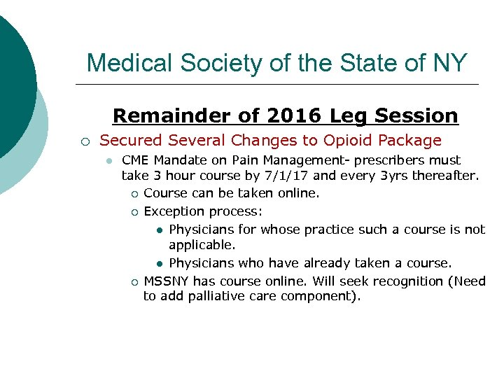 Medical Society of the State of NY Remainder of 2016 Leg Session ¡ Secured