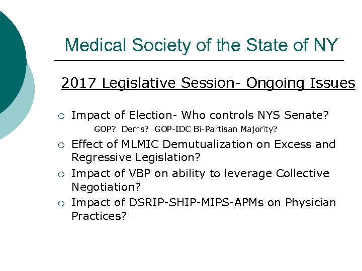 Medical Society of the State of NY 2017 Legislative Session- Ongoing Issues ¡ Impact