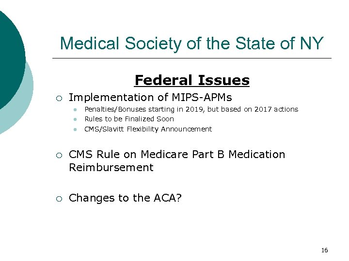 Medical Society of the State of NY Federal Issues ¡ Implementation of MIPS-APMs l