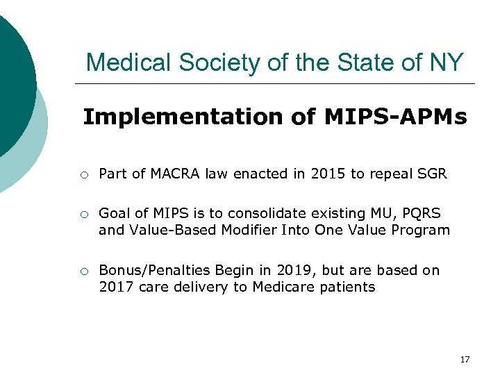 Medical Society of the State of NY Implementation of MIPS-APMs ¡ Part of MACRA