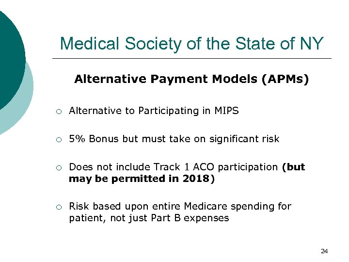 Medical Society of the State of NY Alternative Payment Models (APMs) ¡ Alternative to