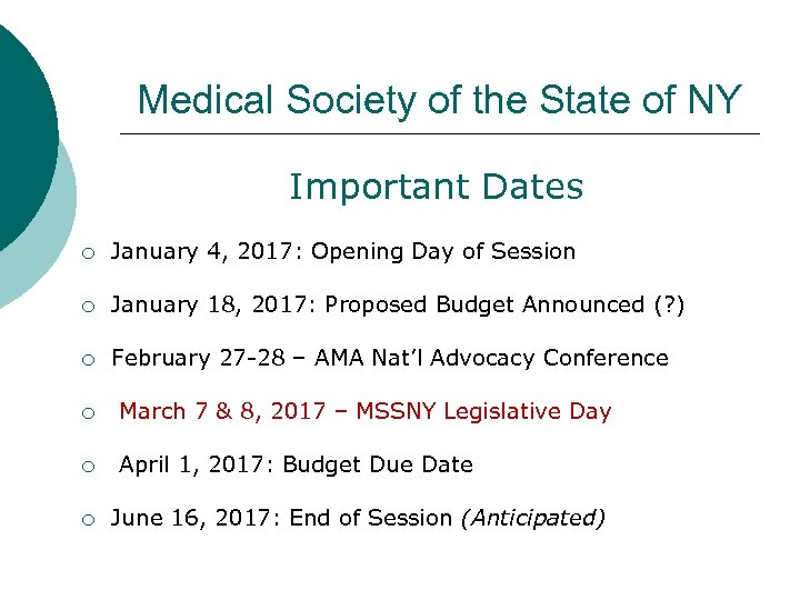 Medical Society of the State of NY Important Dates ¡ January 4, 2017: Opening